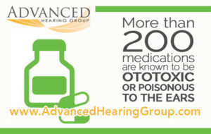 Ototoxicity Amp Hearing Health Advanced Hearing Group