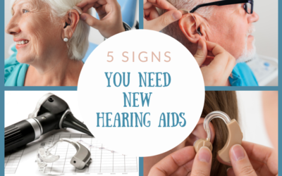 5 Signs You Need New Hearing Aids