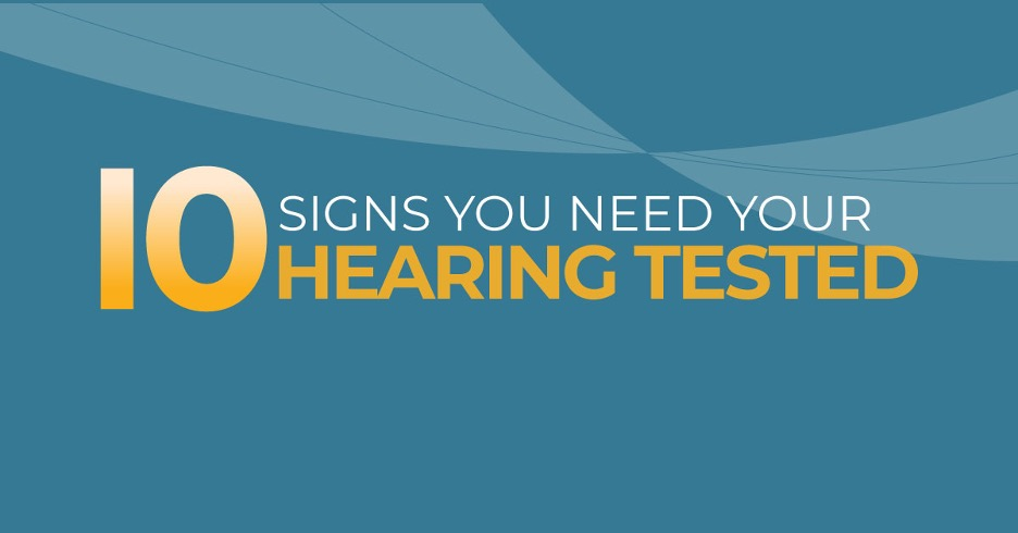 10 Signs You Need Your Hearing Tested