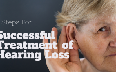 5 Steps For Successful Treatment of Hearing Loss