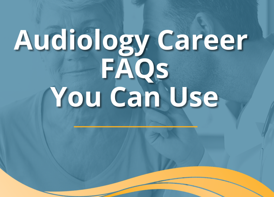 Audiology Career FAQs You Can Use
